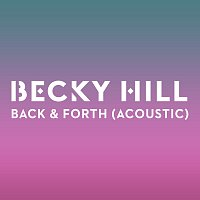 Becky Hill – Back & Forth [Acoustic]