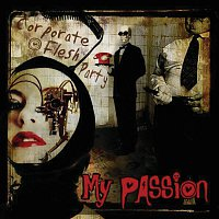 My Passion – Corporate Flesh Party