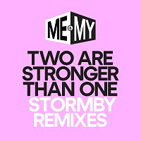 Me & My – Two Are Stronger Than One [Stormby Remixes]
