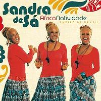 Sandra De Sá – AfricaNatividade - Cheiro De Brasil