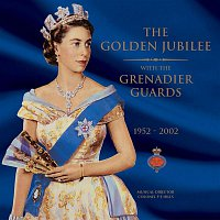 The Band Of The Grenadier Guards – The Golden Jubilee