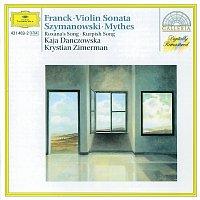 Kaja Danczowska, Krystian Zimerman – Cesar Franck: Violin Sonata /  Karol Szymanowski: Myrthes a.o.