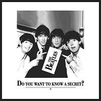 The Beatles – Do You Want To Know A Secret?