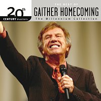 Různí interpreti – 20th Century Masters - The Millennium Collection: The Best Of Gaither Homecoming [Live]