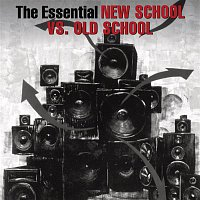 Various Artists.. – The Essential Old School Vs. New School