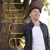 Antti Kleemola – Ainut elama