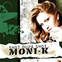 Moni-k – Shot Dupa Shot
