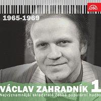 Václav Zahradník, Různí interpreti – Nejvýznamnější skladatelé české populární hudby Václav Zahradník 1 (1965 - 1969)