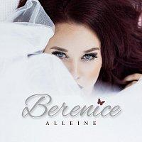 Bérénice – Alleine
