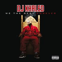 DJ Khaled – We The Best Forever