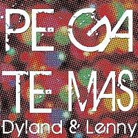 Dyland & Lenny – Pégate Más
