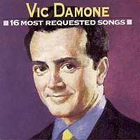 Vic Damone – 16 Most Requested Songs
