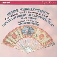 "Heinz Holliger, English Chamber Orchestra, Raymond Leppard – Handel: Oboe Concertos Nos.1-3/Concerto Grosso ""Alexander's Feast"" etc."