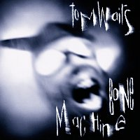 Tom Waits – Bone Machine