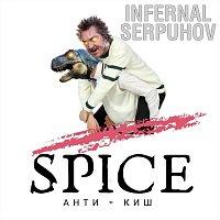 Spice - ?€$ – Infernal Serpuhov
