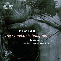 Les Musiciens du Louvre, Marc Minkowski – Rameau: Une symphonie imaginaire
