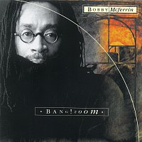 Bobby McFerrin – Bang! Zoom