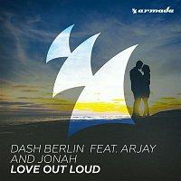Dash Berlin, Arjay, Jonah – Love out Loud