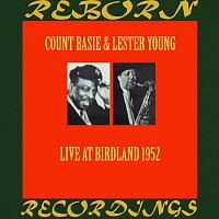 Count Basie, Lester Young – Live At Birdland, 1952 (HD Remastered)