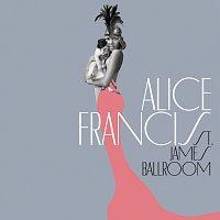 Alice Francis – St. James Ballroom