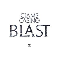 Clams Casino – Blast
