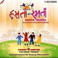 Dravita Choksi, Rupang Khansaheb, Aishwarya Hirani, Supal Talati, Monal Sonecha – Hasta Ramta- Gujarati Children Songs