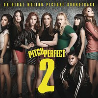 Různí interpreti – Pitch Perfect 2 [Original Motion Picture Soundtrack]