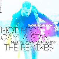 Magnus Carlsson – Mot mig i Gamla Stan [The Remixes]
