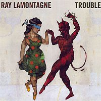Ray Lamontagne – Trouble
