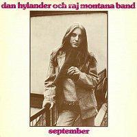 Dan Hylander, Raj Montana Band – September