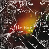 Greg Weeks – The Hive