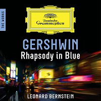 Los Angeles Philharmonic, Leonard Bernstein – Gershwin: Rhapsody In Blue – The Works