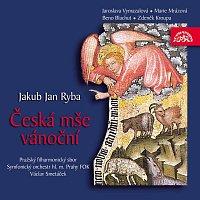 Pražský filharmonický sbor, Symfonický orchestr hl. m. Prahy (FOK), Václav Smetáček – Ryba: Česká mše vánoční