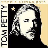 Tom Petty & The Heartbreakers – Keep a Little Soul (Outtake, 1982)