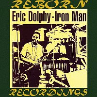 Eric Dolphy – Iron Man (HD Remastered)