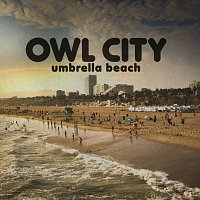 Owl City – Umbrella Beach [Long Lost Sun Remix]