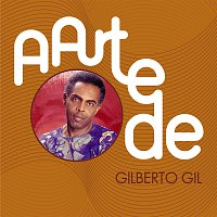 Gilberto Gil – A Arte De Gilberto Gil