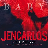Jencarlos, Lennox – Baby [Chris Jeday/ Supda Dups Remix]