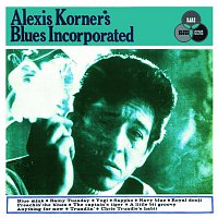 Alexis Korner's Blues Incorporated – Alexis Korner's Blues Incorporated (Expanded Edition) [2006 Remastered Version]