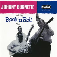 Johnny Burnette & The Rock 'N' Roll Trio – Johnny Burnette And The Rock 'N Roll Trio