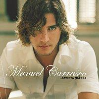 Manuel Carrasco – Tercera Parada
