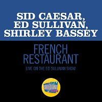 Sid Caesar, Ed Sullivan, Shirley Bassey – French Restaurant [Live On The Ed Sullivan Show, February 28, 1971]