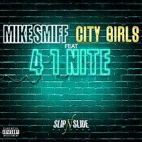 Mike Smiff, City Girls – 4 1 Nite