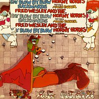 Fred Wesley & The Horny Horns – Say Blow By Blow Backwards