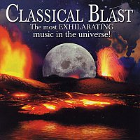 London Festival Orchestra, Alfred Scholz – Classical Blast: The Most Exhilarating Music in the Universe!