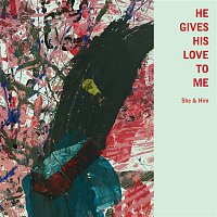 She & Him – He Gives His Love to Me