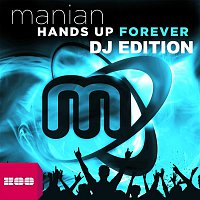 Manian – Hands Up Forever (DJ-Edition)