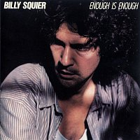 Billy Squier – Enough Is Enough