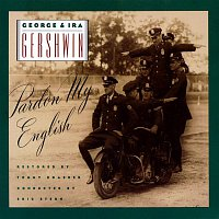 George, Ira Gershwin – George & Ira Gershwin: Pardon My English