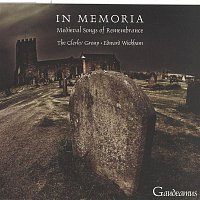 The Clerks' Group & Edward Wickham – In Memoria - Medieval Songs of Remembrance